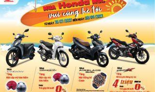 Mua Honda mới vui cùng hè tới Từ ngày 15/07/2021 đến hết ngày 30/09/2021